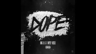 """King Lil G - """"DOPE"""" Feat. Nipsey Hussle (2016)"""