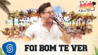 Wesley Safadão - Foi Bom Te Ver [DVD WS In Miami Beach]