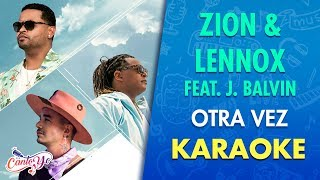Zion & Lennox - Otra vez (feat. J. Balvin) | CantoYo Karaoke