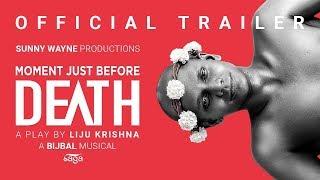 Moment Just Before Death Official Trailer   Sunny Wayne   Liju Krishna   Bijibal   Manoj Omen