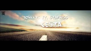 JOHNNYS ft. Starkiss - ''Cesta'' |Official Audio|