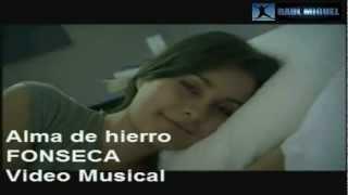 FONSECA - ALMA DE HIERRO (Video Official) Dedicatorias.mp4
