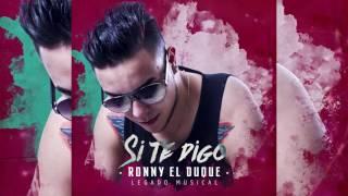"""""""SI TE DIGO"""" RONNY EL DUQUE """"Legado Musical"""" prod RJMUSIC Mr KOBBY"""
