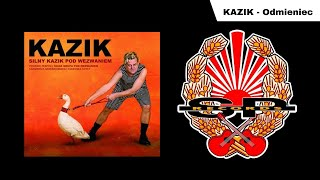 KAZIK - Odmieniec [OFFICIAL AUDIO]