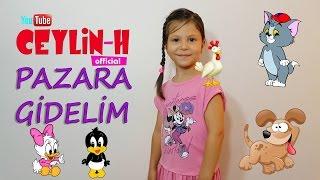 Ceylin-H | 😊 Pazara Gidelim Çocuk Şarkısı (HD)