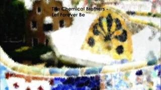 Songs you should listen to: The Chemical Brothers - Let Forever Be