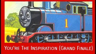 Thomas & Friends Music: You're The Inspiration (Grand Finale)