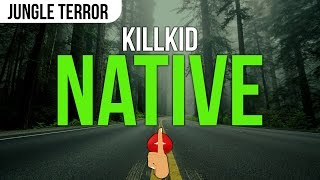 KillKid - Native (Original Mix)