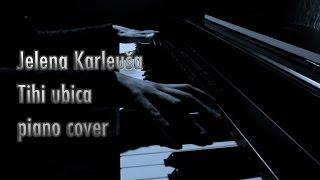 Jelena Karleuša - Tihi Ubica (Piano cover) 2014.