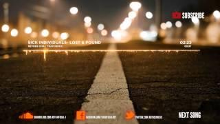 Sick Individuals - Lost & Found (Reydes Chill Trap Remix)