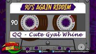 QQ - Cute Gal Whine ▶90's Again Riddim ▶Jacob Rose Prod ▶Dancehall 2017