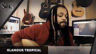 Glamour tropical - Natiruts (Cover) | Um canto, um violão.