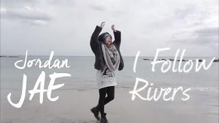 Lykke Li - I Follow Rivers (Cover by Jordan JAE)