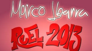 Marco Ibarra- Reel 2013
