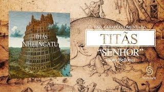 Titãs - Faixa a Faixa: Senhor (Álbum Nheengatu)