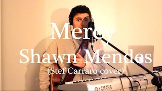 Mercy by Shawn Mendes | LIVE cover by Stef Carraro