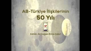 AB-Türkiye İlişkilerinin 50 Yılı - Armağan Emre Çakır (ed.)