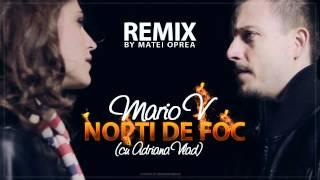 Mario V - Nopti de Foc (cu Adriana Vlad) (Matei Oprea Remix)