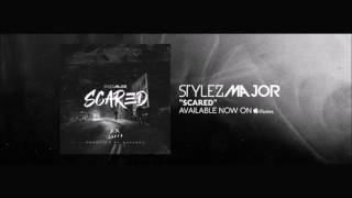 🔥 Stylez Major - [Scared] Today's Rap Hits/ New Hip Hop 2017