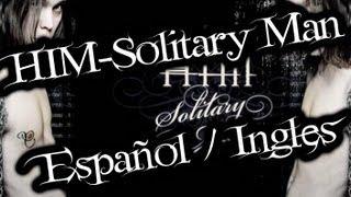 HIM-Solitary Man (Español/Ingles)