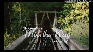 See Naylors Ft Victor J Sefo - Miss The Way [OFFICIAL AUDIO] 2018