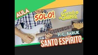 SANTO ESPIRITO  - BARUK - AULA GUITARRA (SOLO)