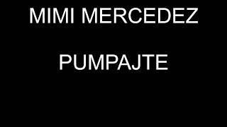 MIMI MERCEDEZ PUMPAJTE TEKST/LYRICS