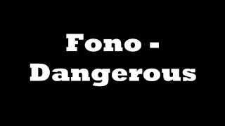 Fono - Dangerous (lyrics)