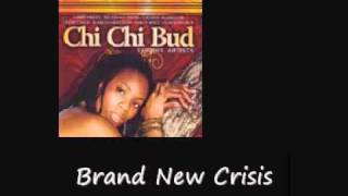 Roger Robin Brand New Crisis Chi Chi Bud Riddim