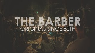 The Barber - Original since 80th (Official Video 2014)