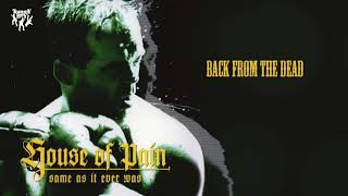 House Of Pain - Back From the Dead