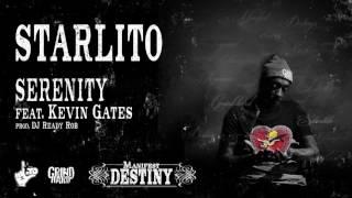 Starlito - Serenity feat. Kevin Gates