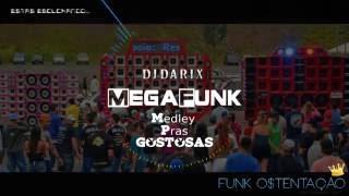 DJ DARIX - MEGAFUNK MEDLEY PRAS GOSTOSAS [Mc Pikachu]