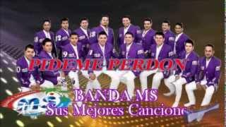 Banda MS Pideme Perdon 2013