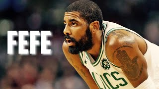 Kyrie Irving Mix || Fefe || (Clean)