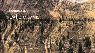 City and Colour - Nowhere, Texas
