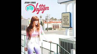 Jenny Lewis - The Voyager [Official Audio]