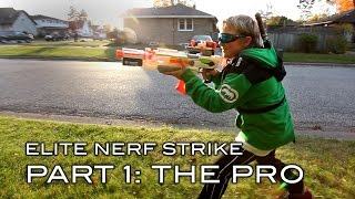 Elite Nerf Strike - Part 1 of 5: The Pro