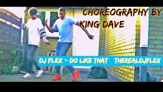 Dj Flex - Do Like That  @TheRealDjFlex (Choreography by King Dave & YzzY_Lips OFFICIEL )🔥🔥🔥