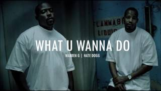 Warren G & Nate Dogg - What U Wanna Do