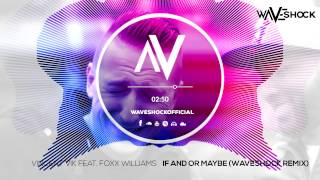 Vincent Vik feat. Foxx Williams - If and or maybe (Waveshock Remix) FREE DOWNLOAD!