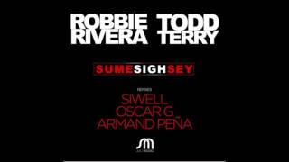 Robbie Rivera & Todd Terry - Sume Sigh Sey (Siwell Remix)