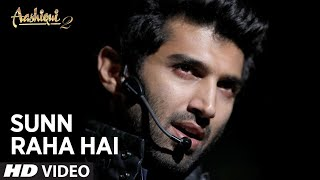 Sunn Raha Hai Na Tu Aashiqui 2 (Official) Video Song  | Aditya Roy Kapur, Shraddha Kapoor