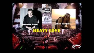 Andrew Rayel & Max Vangeli ft. Kye Sones - Heavy Love (UMF 17, Moments)