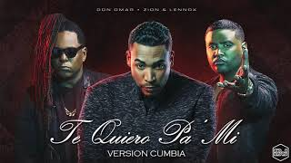 Don Omar Ft. Zion Y Lennox - Te Quiero Pa Mi (Version Cumbia) Dj Kapocha