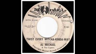 AL MICHAEL and THE CAPERS Twist Every Witcha Kinda way MONTEL