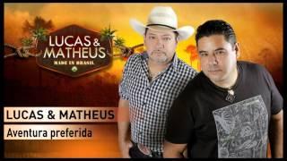 Lucas & Matheus - Aventura preferida
