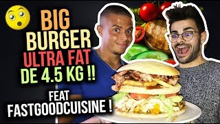 BIG BURGER ULTRA FAT de 4.5 KG !! Feat FastGoodCuisine !