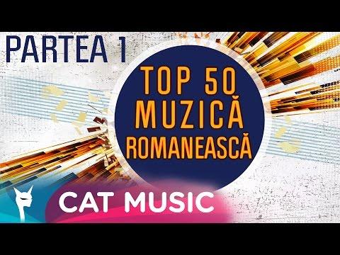 TOP 50 Muzica Romaneasca (Partea I