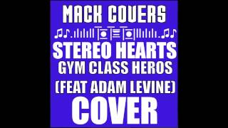 """Stereo Hearts"" By Gym Class Heros (Feat Adam Levine) - Spencer McIntosh Cover"